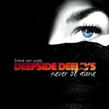 Deepside Deejays - Never Be Alone (Maxi)