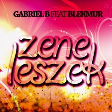 Gabriel B feat. Blekmur - Zene leszek