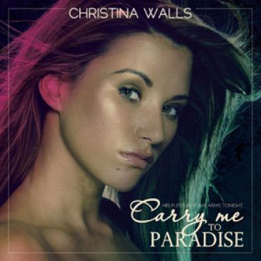 Christina Walls – Carry me to Paradise
