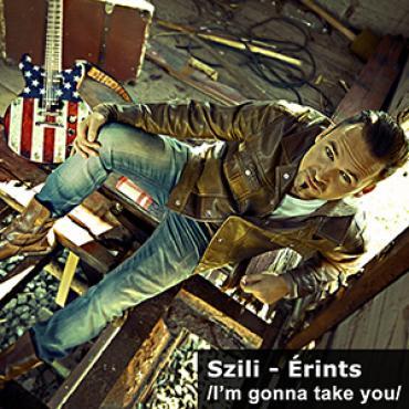 Szili - I'm gonna take yo / Érints