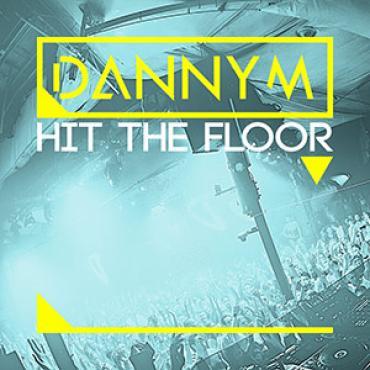 DannyM - Hit The Floor