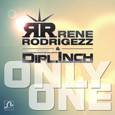 Rene Rodrigezz & Dipl.Inch - Only one