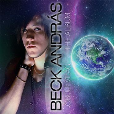 Beck András - Őrült világ The album