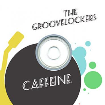 Groovelockers - Caffeine