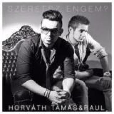 Horváth Tamás & Raul - Szeretsz engem? / Album /
