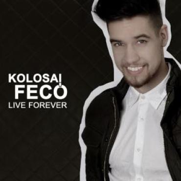 Kolosai Fecó - Live forever