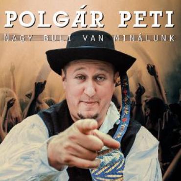 Polgár Peti - Nagy Buli van minálunk
