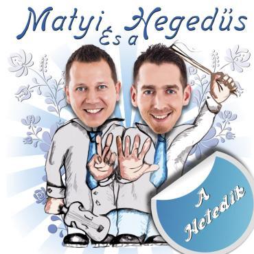 Matyi és a Hegedűs - A Hetedik