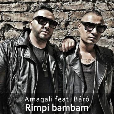 Amagali feat Báró - Rimpi bam bam