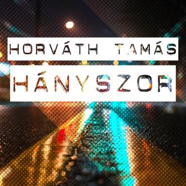 Horváth Tamás - Hányszor