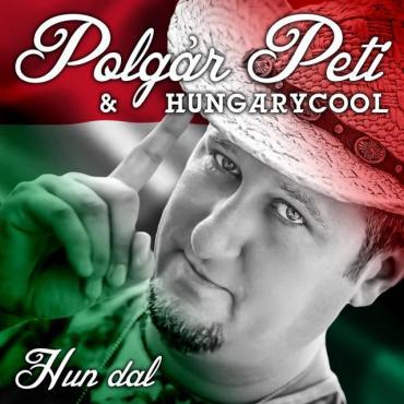 Polgár Peti & HungaryCool - Hun a dal