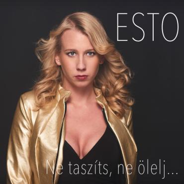 Esto - Ne taszíts, ne ölelj