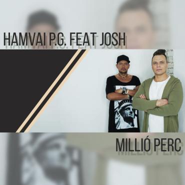 Hamvai P.G. feat. Josh - Millió perc