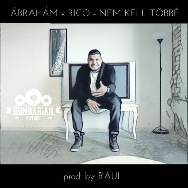 Ábrahám feat. Rico - Nem Kell Többé