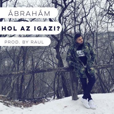 Hol Van Az Igazi - Ábrahám