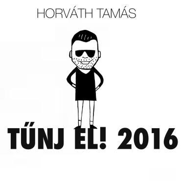 Tűnj El! - Horváth Tamás