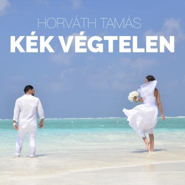 Kék Végtelen - Horváth Tamás