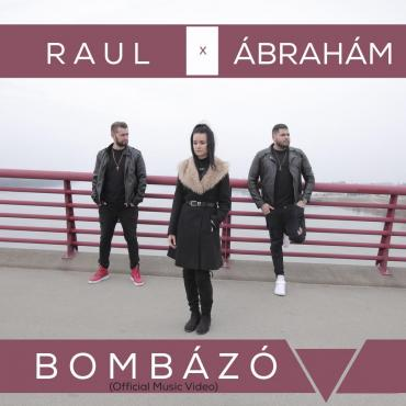 Raul és Ábrahám - Bombázó