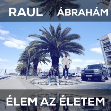 Raul és Ábrahám - Élem az életem