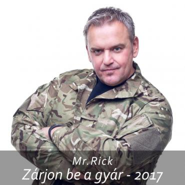 Mr. Rick - Zárjon be a gyár 2017