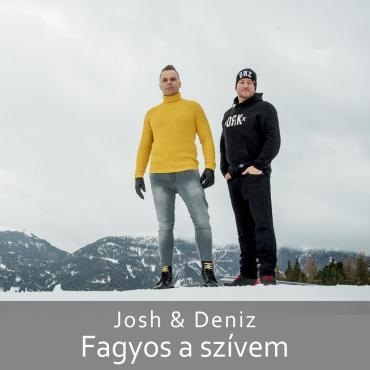 Josh & Deniz - Fagyos a szívem