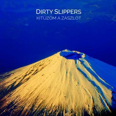 Dirty Slippers - Kitűzöm a zászlót / Album /