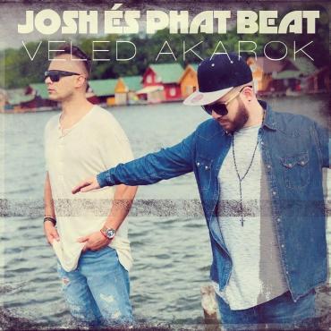 Josh és Phat Beat - Veled akarok