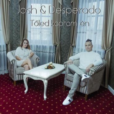 Josh & Desperado - Tőled kaptam én / Radio mix /