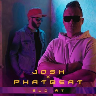 Josh x Phat Beat - Éld át