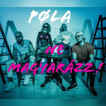Pola - Ne magyarázz