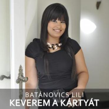 Batánovics Lili - Keverem a kártyát