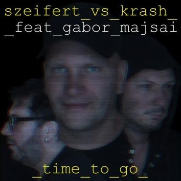 Szeifert vs Krash - Time To Go (Feat. Gabor Majsai)