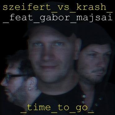 Szeifert vs Krash - Time To Go (Feat. Gabor Majsai)