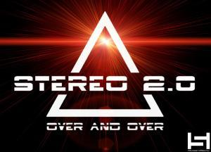 Stereo 2.0 - Over and Over