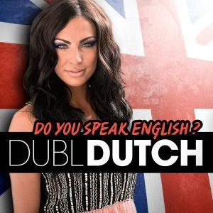 DUBL DUTCH - Do you Speak English?