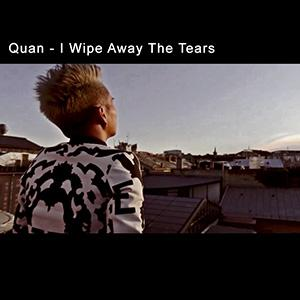 Quan - I wipe away the tears