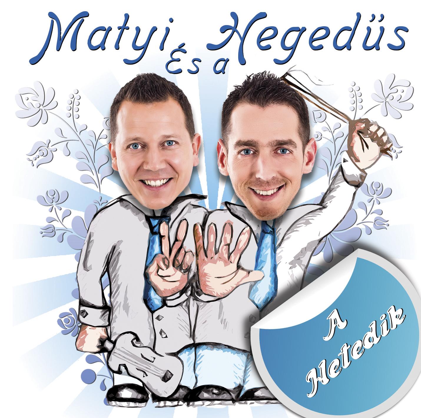 Matyi és a Hegedűs - A hetedik!